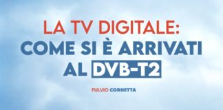 LA TV DIGITALE - IL DVB-T2 SECONDA PARTE